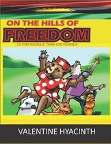 On the Hills of Freedom
