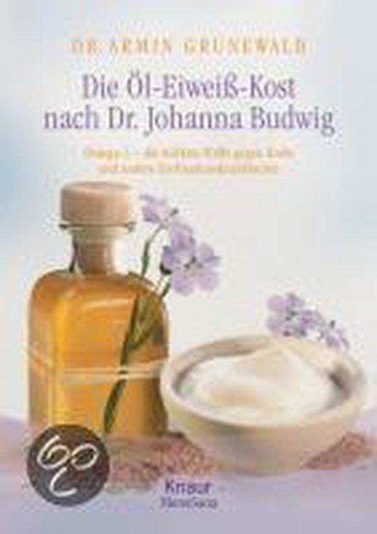 Die Öl-Eiweiß-Kost Nach Dr. Johanna Budwig