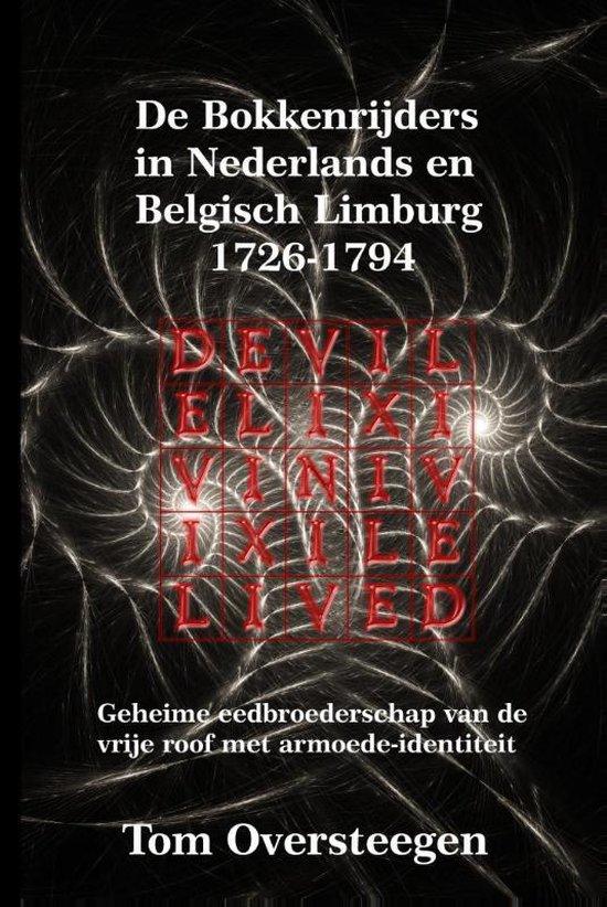 De Bokkenrijders in Nederlands en Belgisch Limburg 1726-1794 - Tom Oversteegen   Fthsonline.com