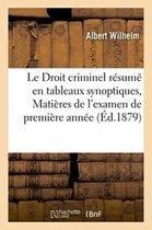 Le Droit Criminel Resume En Tableaux Synoptiques, Matieres de l'Examen de Premiere Annee