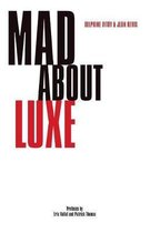 Mad about Luxe