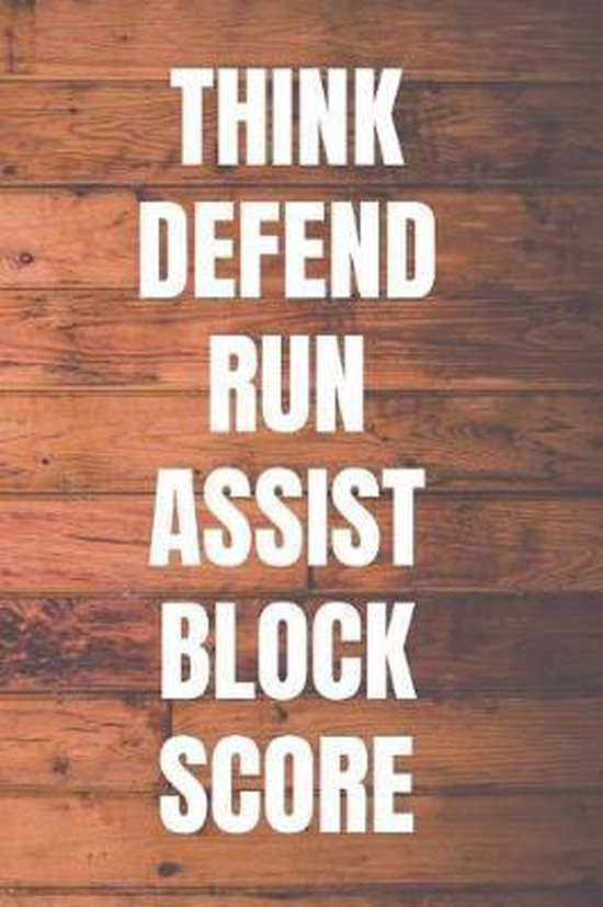 Think Defend Run Assist Block Score