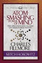 Atom- Smashing Power of Mind (Condensed Classics)