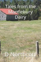 Tales from the Mantlebury Dairy