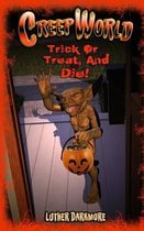 Trick or Treat, and Die! ( Creep World #5 )