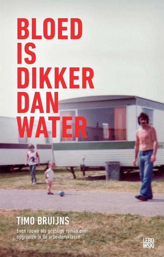 Bloed is dikker dan water - Timo Bruijns pdf epub