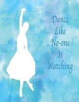 Dance Like No-One Is Watching