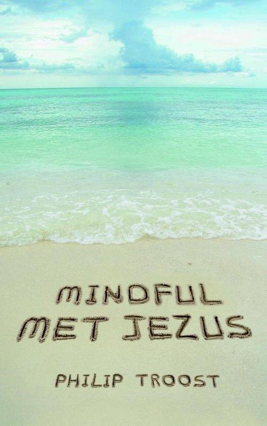 Boek cover MINDFUL MET JEZUS van Philip Troost