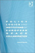 Policy Logics and Institutions of European Space Collaboration