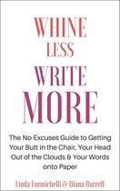 Whine Less, Write More