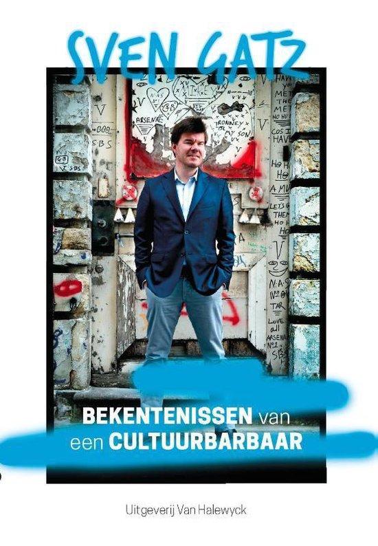 Bekentenissen van een cultuurbarbaar - Sven Gatz |