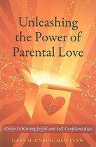 Omslag Unleashing the Power of Parental Love