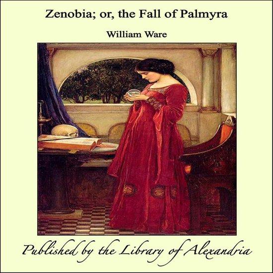 Zenobia; or, the Fall of Palmyra