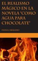 El realismo mágico en la novela ''Como agua para chocolate'' de Laura Esquivel