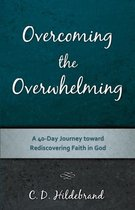 Overcoming the Overwhelming