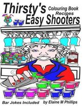 Thirsty's Easy Shooters Colouring Book