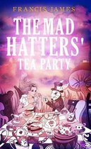 The Mad Hatters' Tea Party