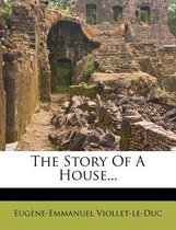 The Story of a House...