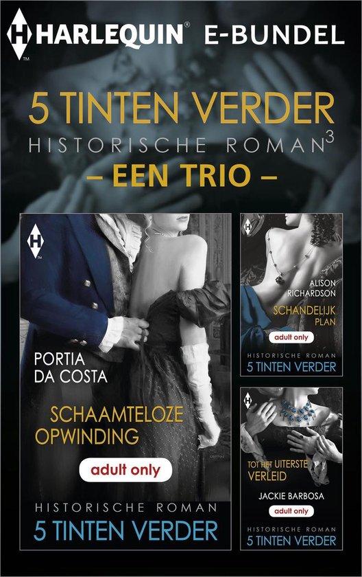5 Tinten Verder - Historisch - 5 Tinten verder historisch 3 - een trio (3-in-1) - Portia Da Costa |