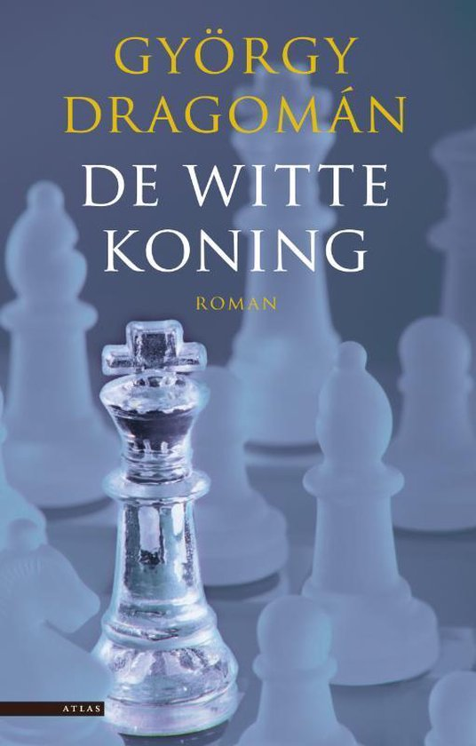 De witte koning - György Dragomán | Fthsonline.com