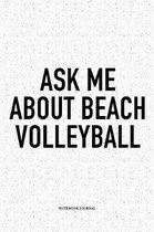 Ask Me about Beach Volleyball