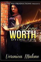A Love Worth Dying for