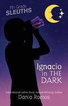 Ignacio in the Dark