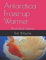 Antarctica Froze-up Warmer