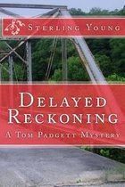 Delayed Reckoning