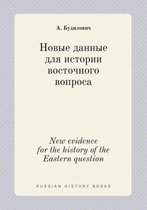 New Evidence for the History of the Eastern Question