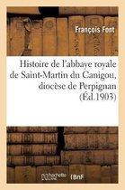 Histoire de l'abbaye royale de Saint-Martin du Canigou, diocese de Perpignan