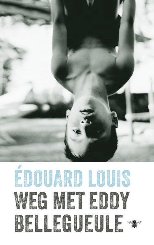 Weg met Eddy Bellegueule - Edouard Louis   Fthsonline.com