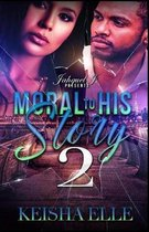 Moral to His Story 2