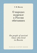 On People of Ancient Times Who Lived in Russia
