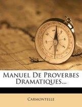 Manuel de Proverbes Dramatiques...