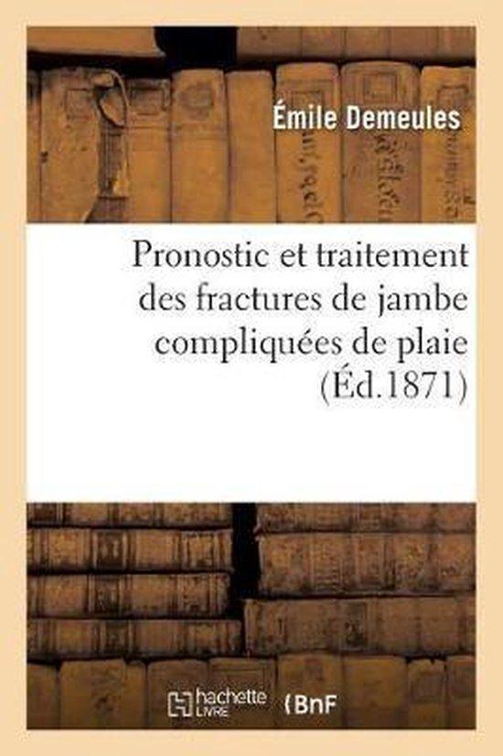 Pronostic Et Traitement Des Fractures de Jambe Compliquees de Plaie