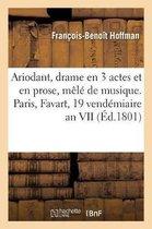 Ariodant, drame en 3 actes et en prose, mele de musique. Paris, Favart, 19 vendemiaire an VII