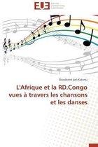 L'Afrique Et La Rd.Congo Vues � Travers Les Chansons Et Les Danses