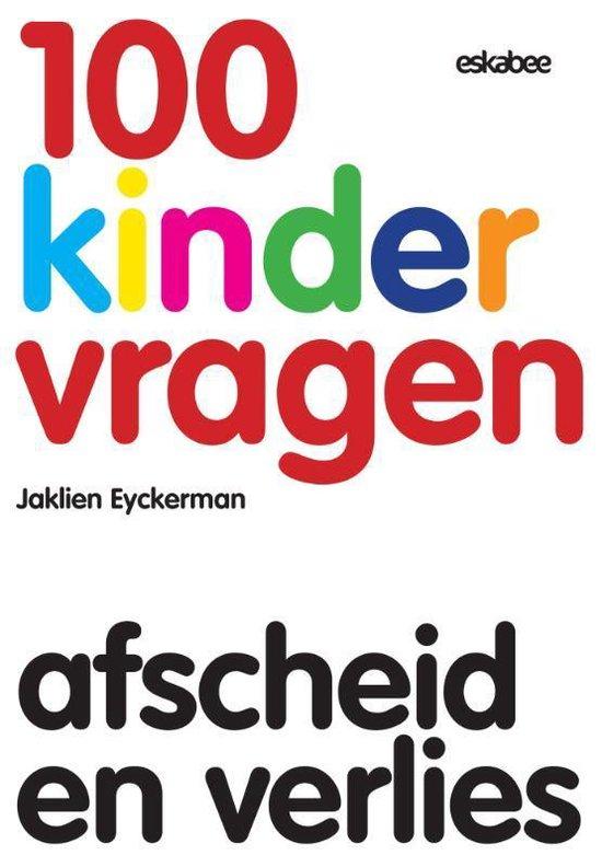 100 Kindervragen - Afscheid en verlies - Jaklien Eyckerman | Fthsonline.com