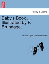 Baby's Book ... Illustrated by F. Brundage.