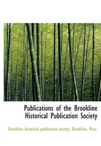 Publications of the Brookline Historical Publication Society