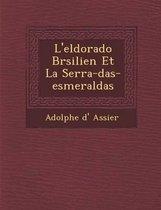 L'Eldorado Br Silien Et La Serra-Das-Esmeraldas