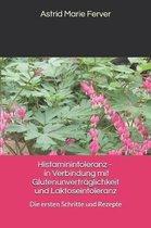 Histaminintoleranz - In Verbindung Mit Glutenunvertr glichkeit Und Laktoseintoleranz