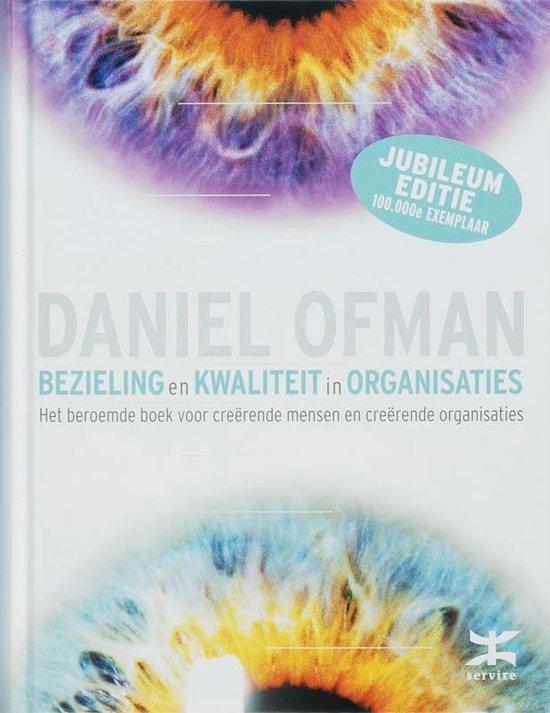 Bezieling en kwaliteit in organisaties - Daniel Ofman |