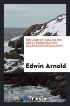 The Light of Asia or the Great Renunciation (Mah bhinishkramana)