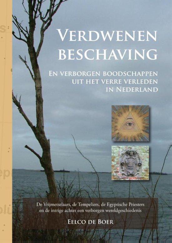 Verdwenen beschaving en verborgen boodschappen uit het verre verleden in Nederland - Eelco de Boer   Fthsonline.com