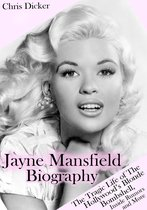 Jayne Mansfield Biography: The Tragic Life of the Hollywood's Blonde Bombshell, Inside Rumors and More