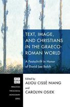 Text, Image, and Christians in the Graeco-Roman World