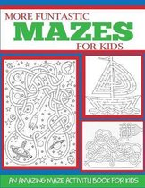 More Funtastic Mazes for Kids 4-10