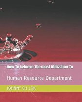 How to Achieve the Most Utilization to